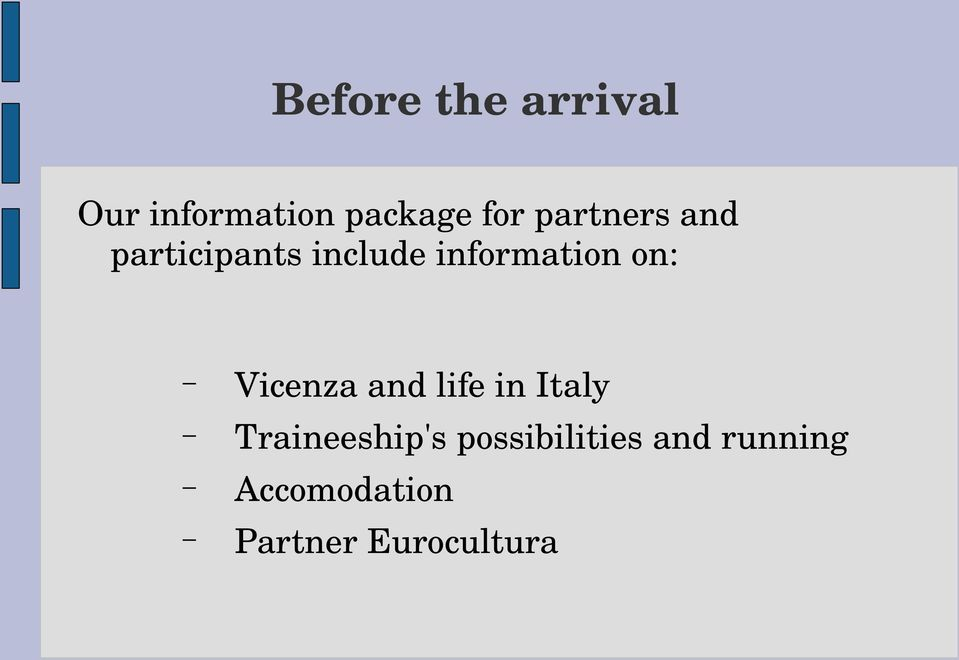 on: Vicenza and life in Italy Traineeship's