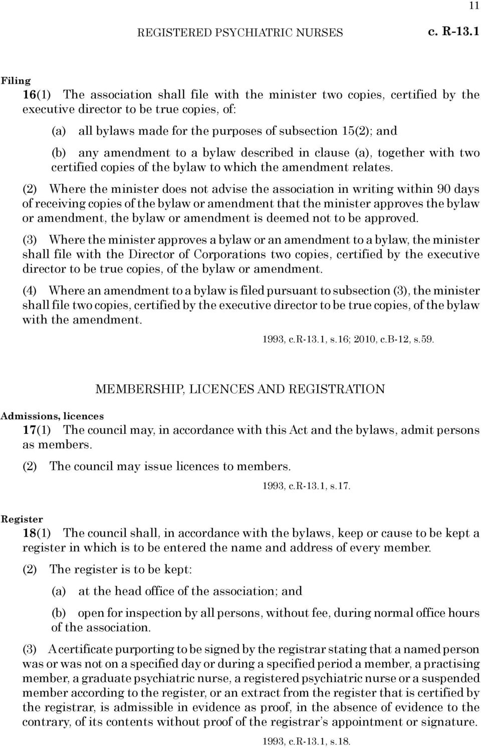 any amendment to a bylaw described in clause (a), together with two certified copies of the bylaw to which the amendment relates.