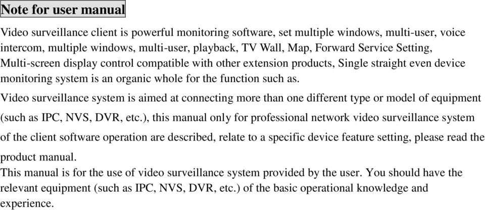 Video surveillance system is aimed at connecting more than one different type or model of equipment (such as IPC, NVS, DVR, etc.