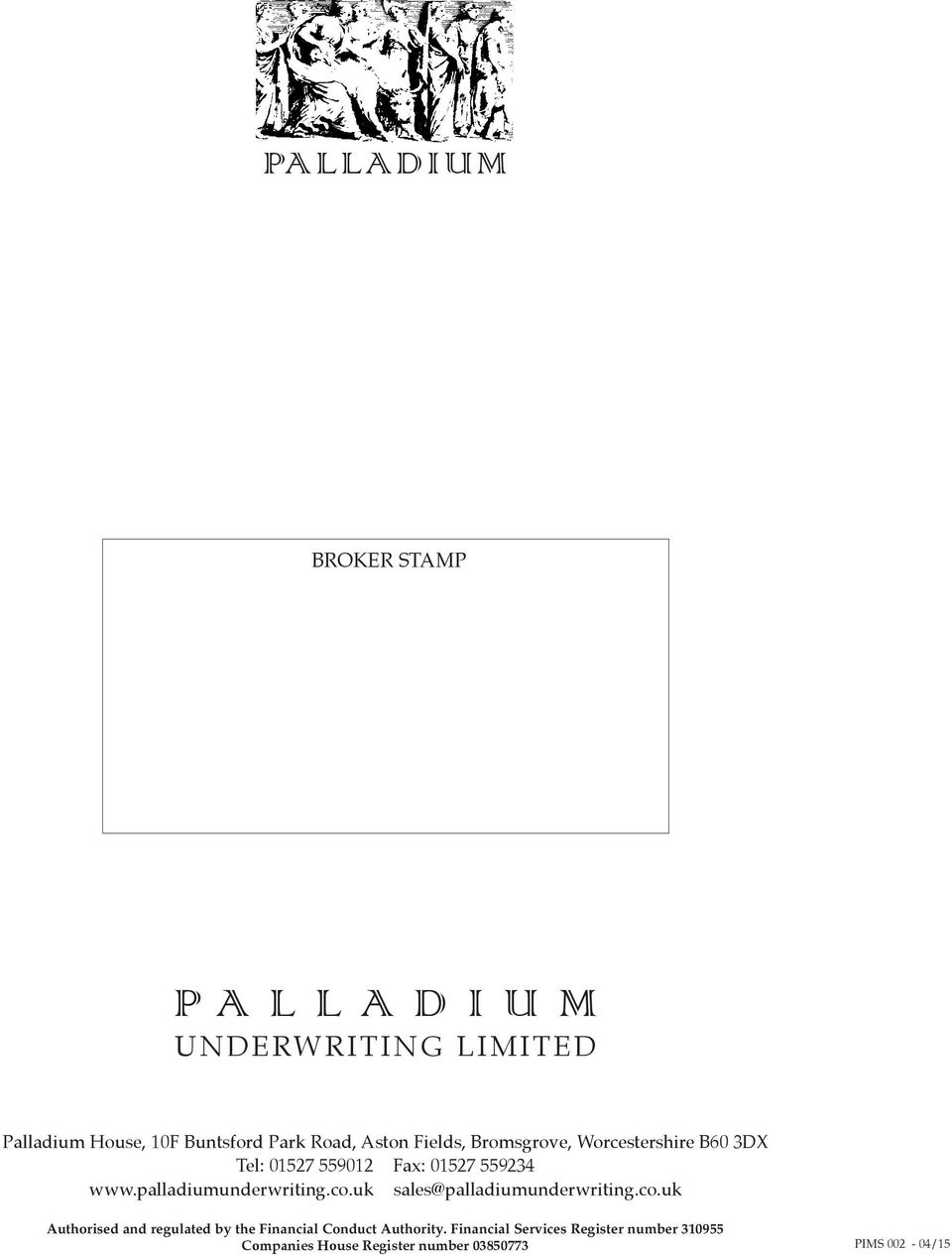 palladiumunderwriting.co.uk sales@palladiumunderwriting.co.uk Authorised and regulated by the Financial Conduct Authority.