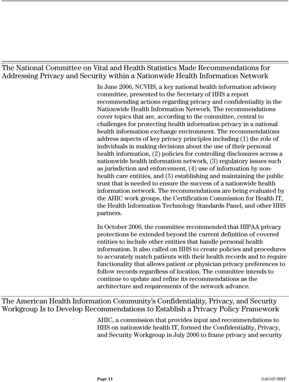 The recommendations cover topics that are, according to the committee, central to challenges for protecting health information privacy in a national health information exchange environment.