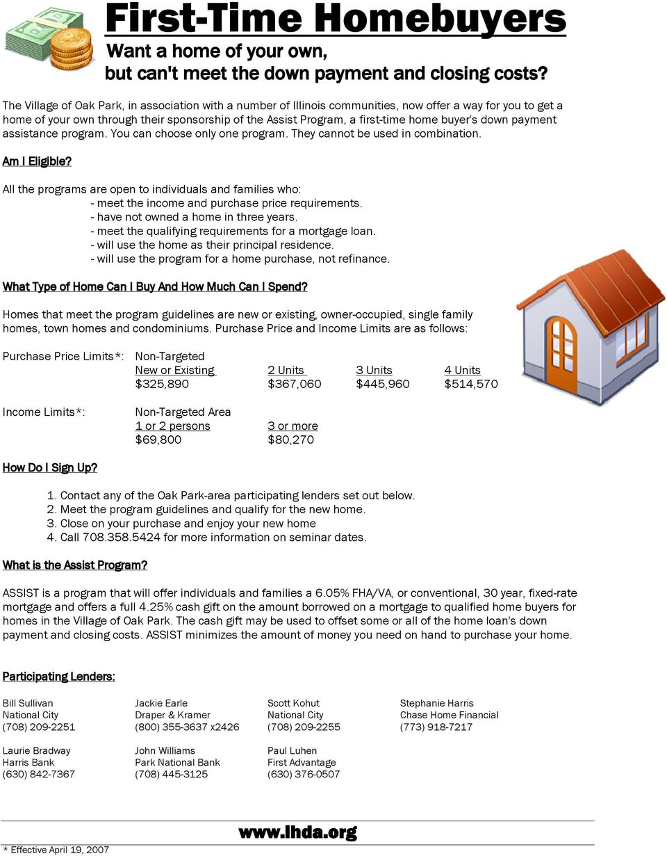 buyer's down payment assistance program. You can choose only one program. They cannot be used in combination. Am I Eligible?
