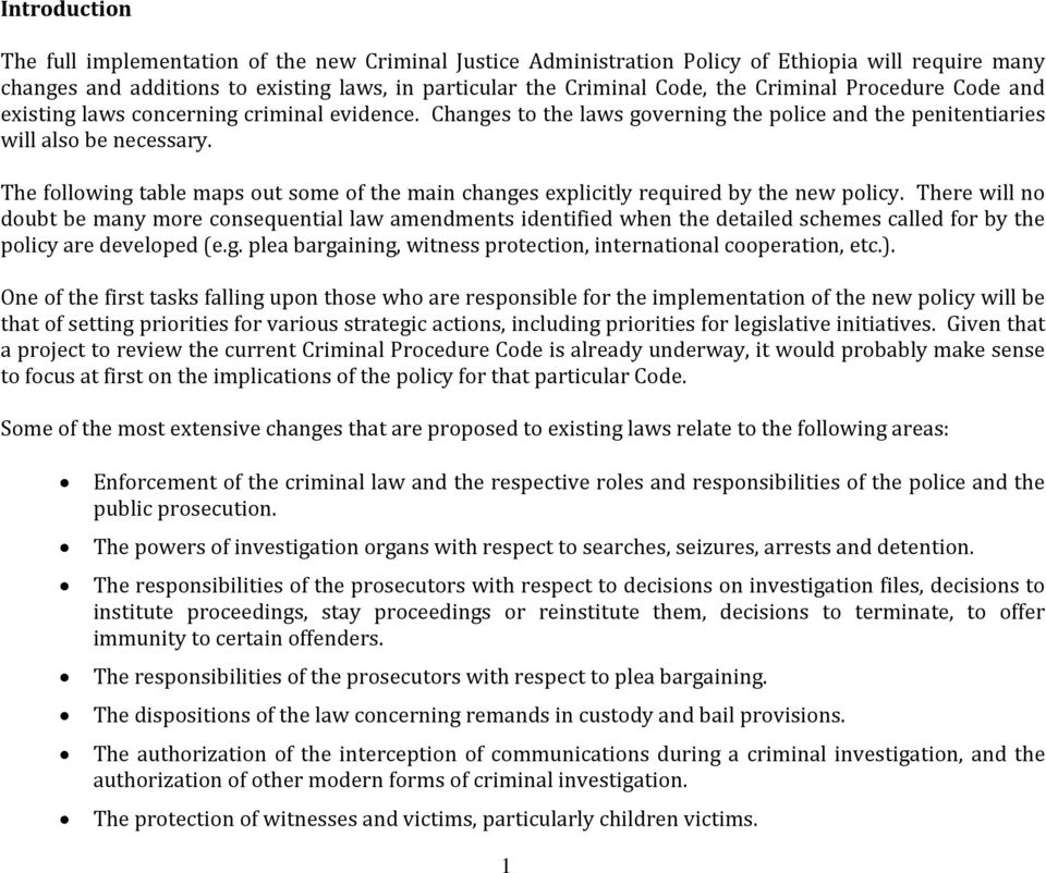 The following table maps out some of the main changes explicitly required by the new policy.