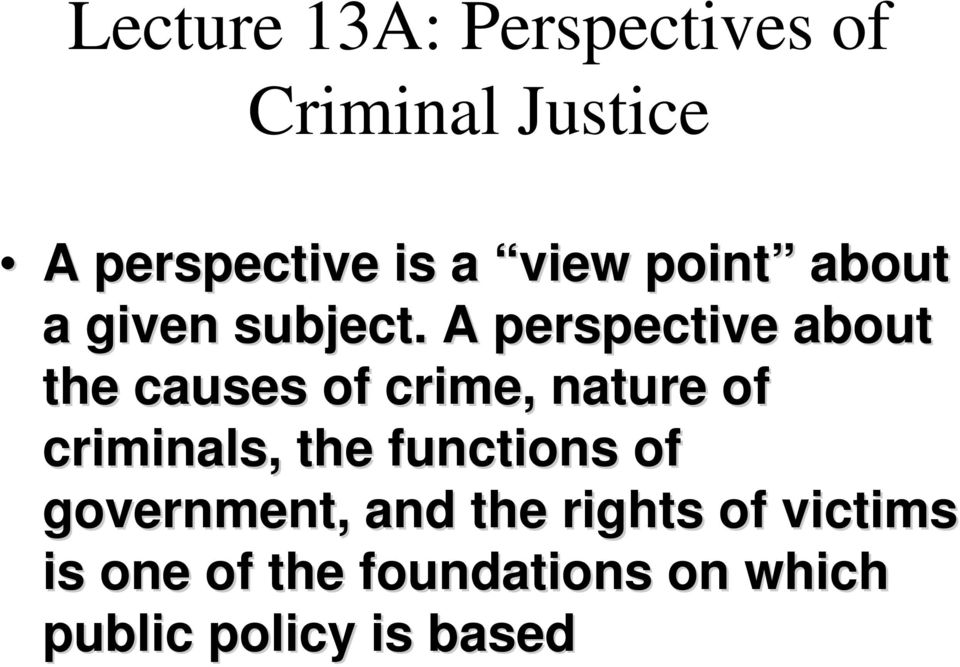 A perspective about the causes of crime, nature of criminals, the