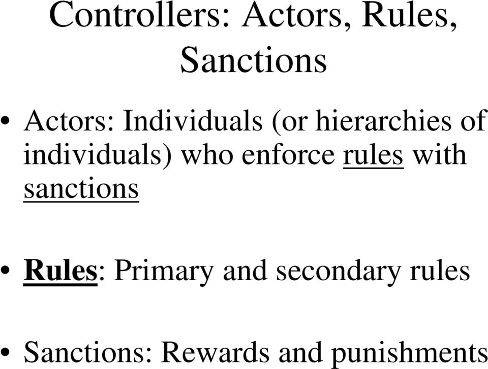 enforce rules with sanctions Rules: Primary and
