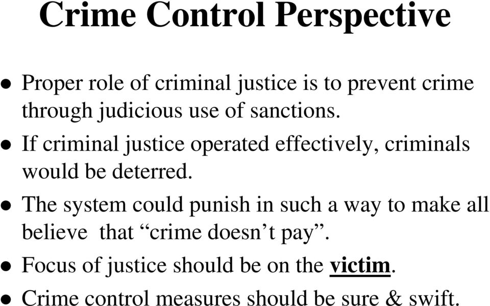 If criminal justice operated effectively, criminals would be deterred.