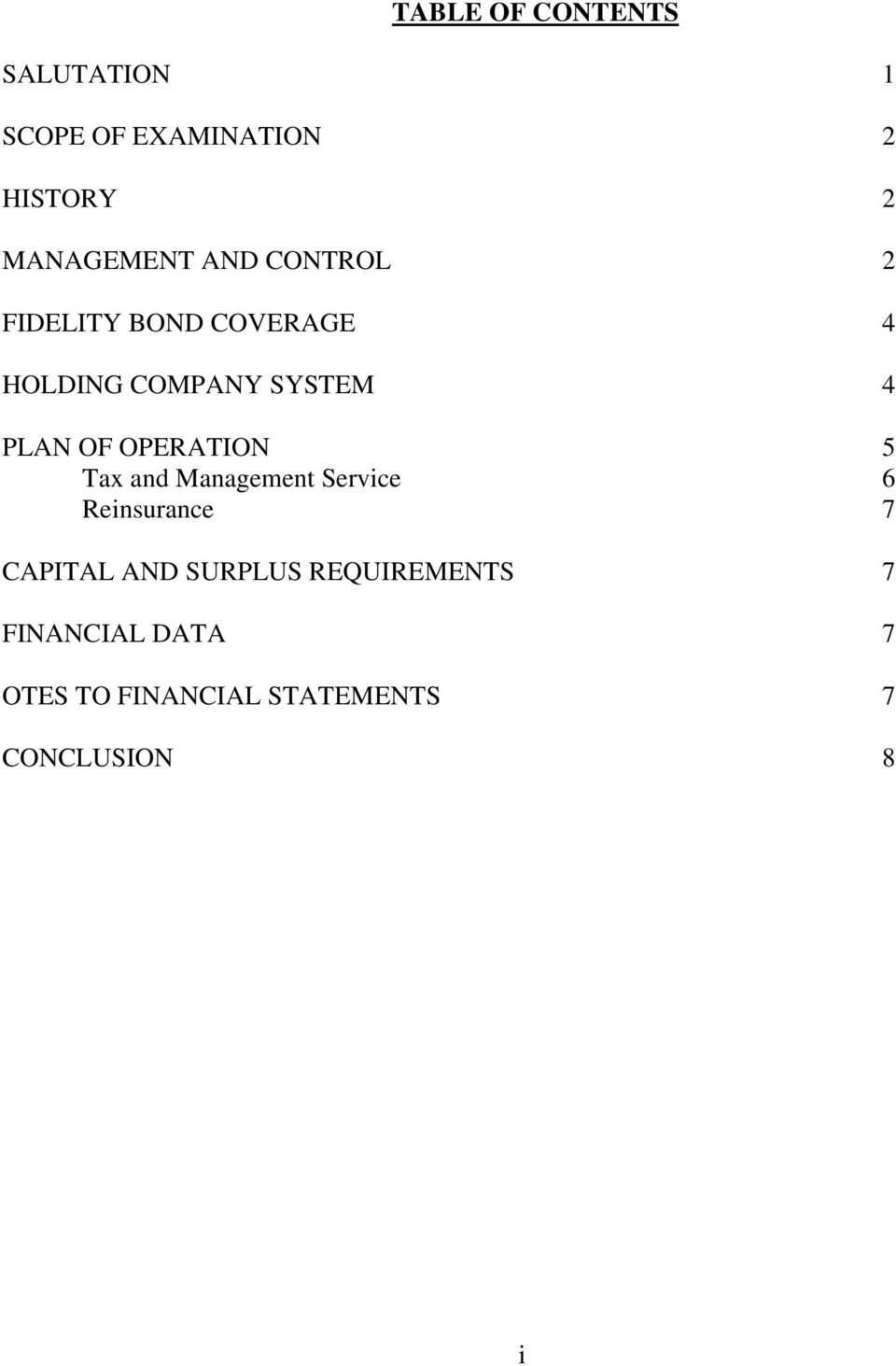 OPERATION 5 Tax and Management Service 6 Reinsurance 7 CAPITAL AND SURPLUS