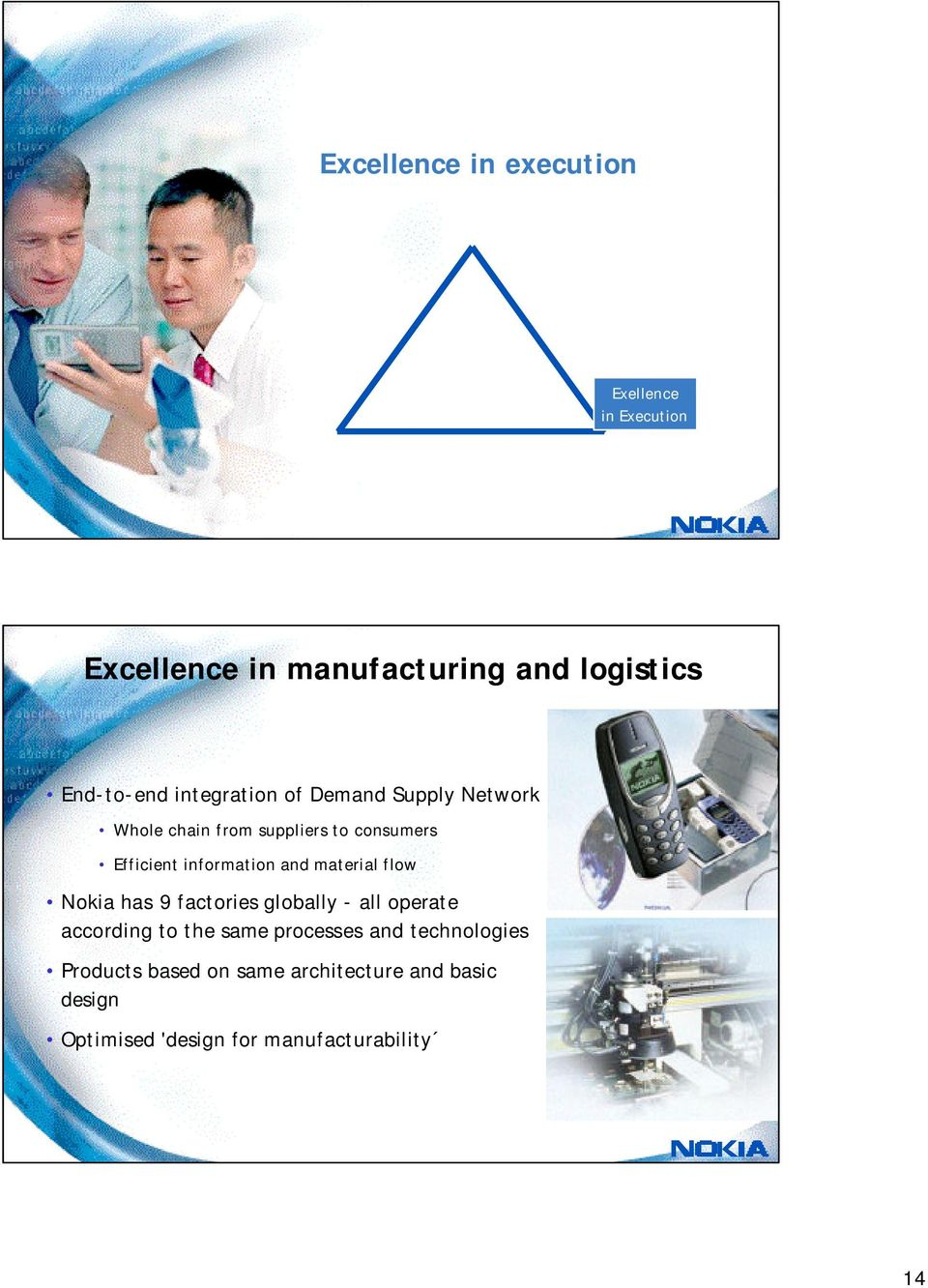 and material flow Nokia has 9 factories globally - all operate according to the same processes and