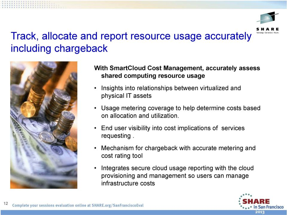 allocation and utilization. End user visibility into cost implications of services requesting.
