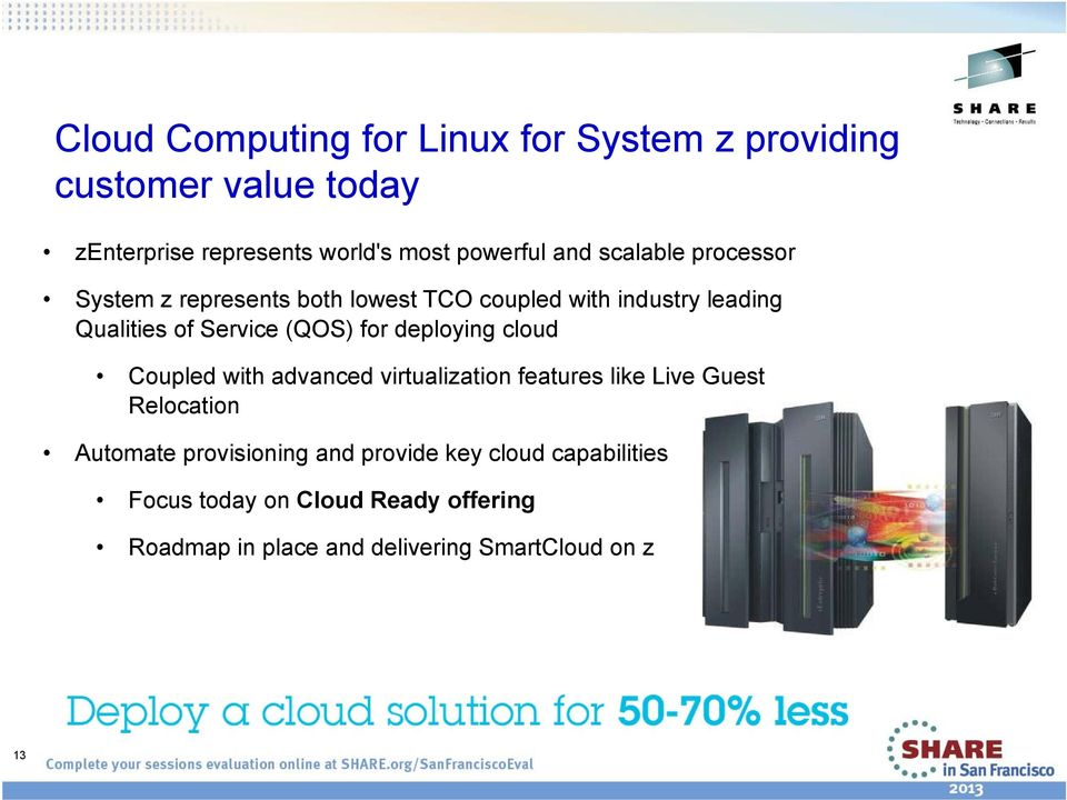 for deploying cloud Coupled with advanced virtualization features like Live Guest Relocation Automate provisioning