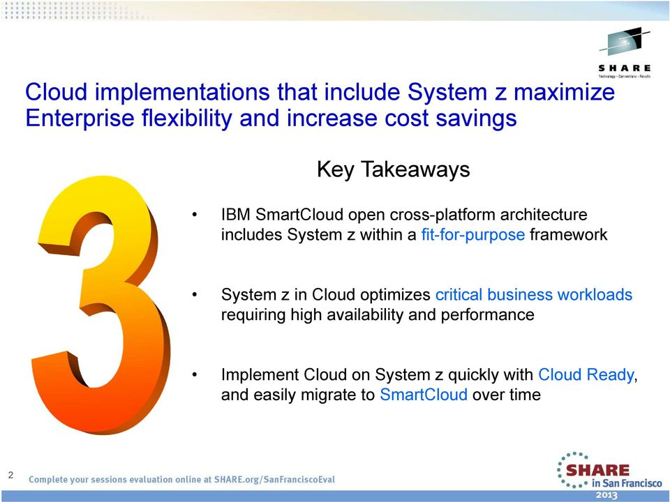 fit-for-purpose framework System z in Cloud optimizes critical business workloads requiring high