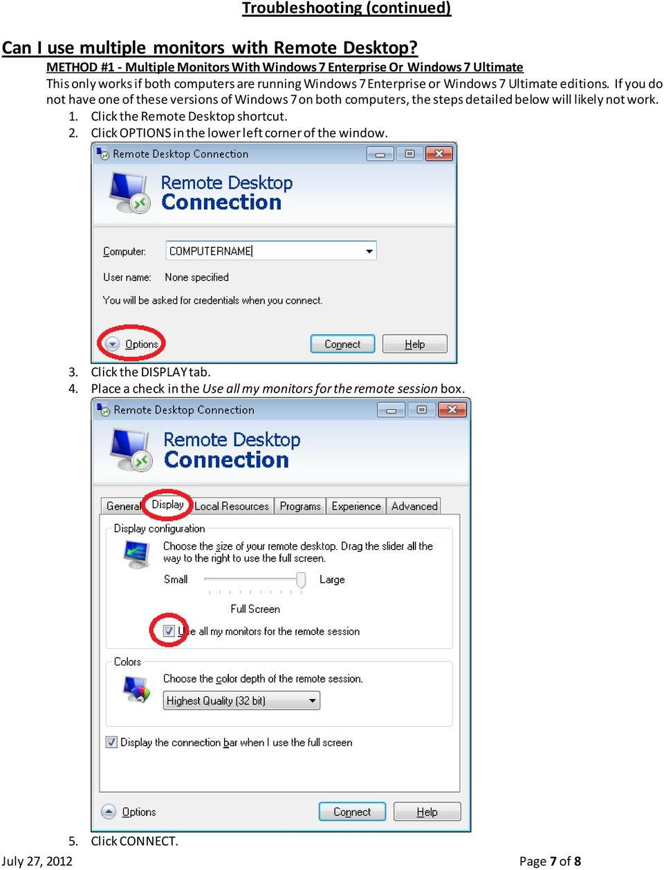 Windows 7 Ultimate editions. If you do not have one of these versions of Windows 7 on both computers, the steps detailed below will likely not work. 1.