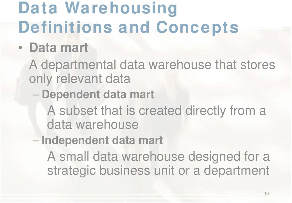 that is created directly from a data warehouse Independent data mart A