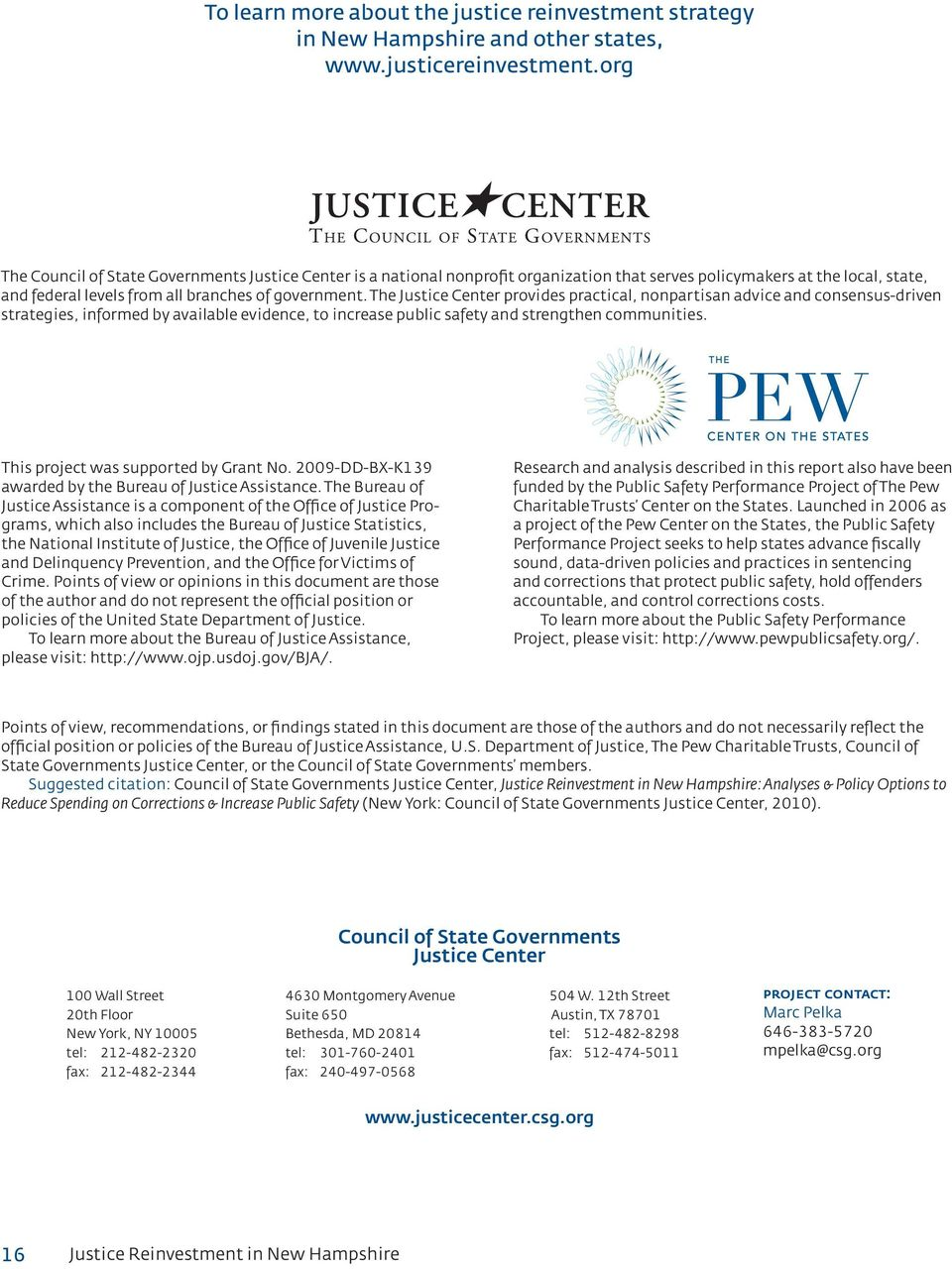 The Justice Center provides practical, nonpartisan advice and consensus-driven strategies, informed by available evidence, to increase public safety and strengthen communities.