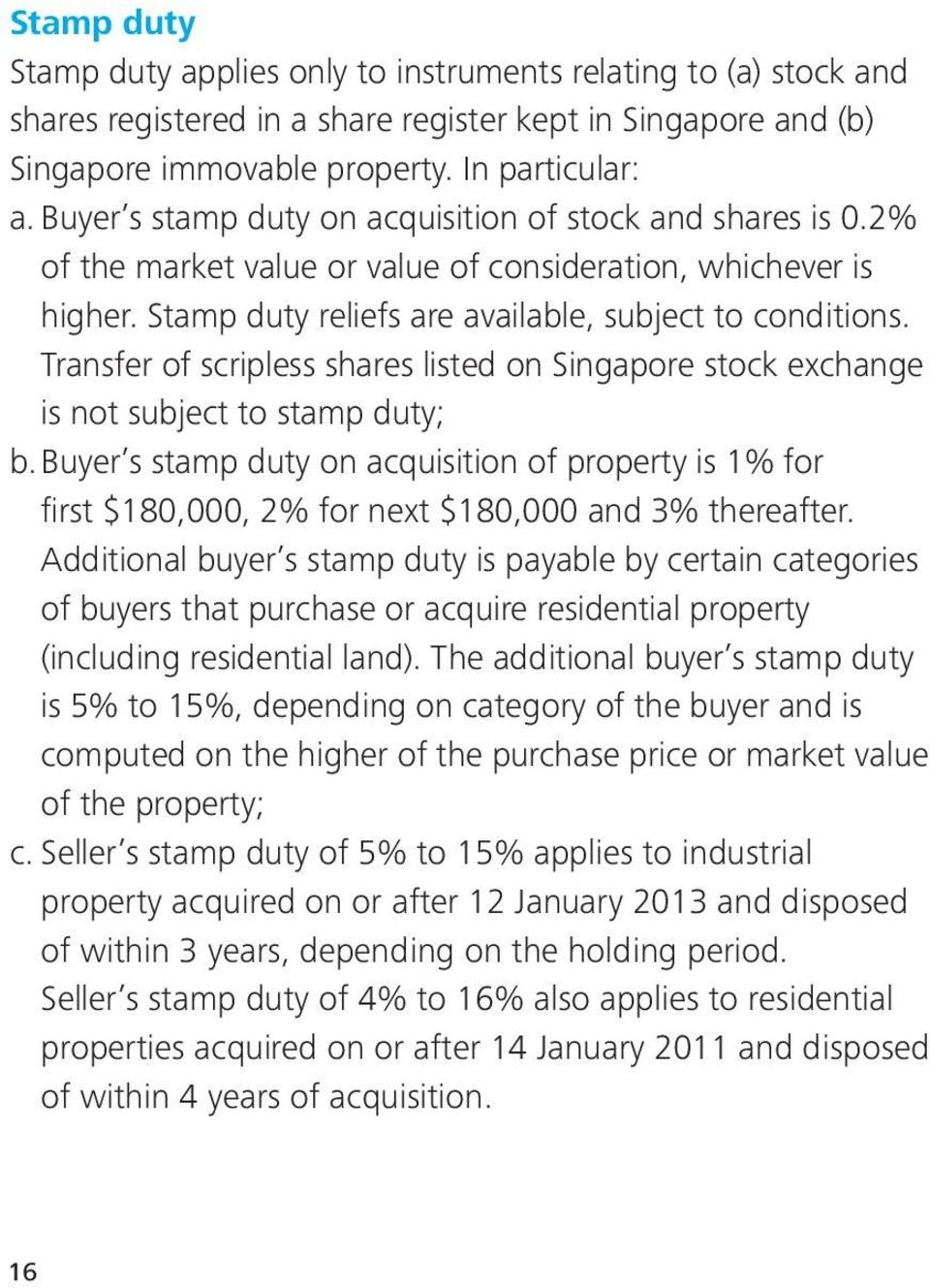 Transfer of scripless shares listed on Singapore stock exchange is not subject to stamp duty; b.