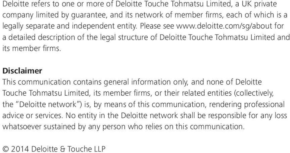 Disclaimer This communication contains general information only, and none of Deloitte Touche Tohmatsu Limited, its member firms, or their related entities (collectively, the Deloitte network )