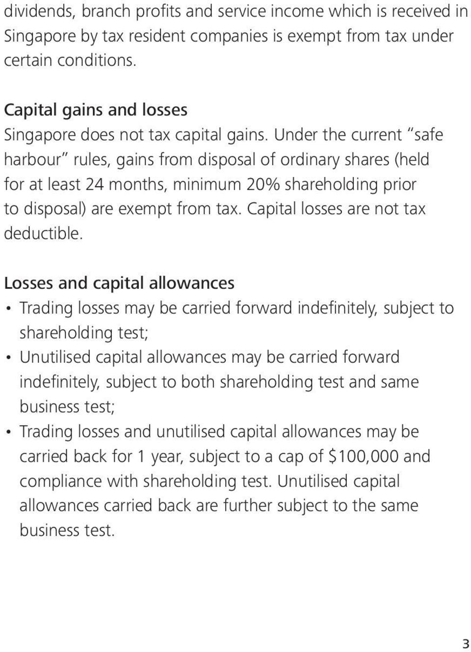 Under the current safe harbour rules, gains from disposal of ordinary shares (held for at least 24 months, minimum 20% shareholding prior to disposal) are exempt from tax.