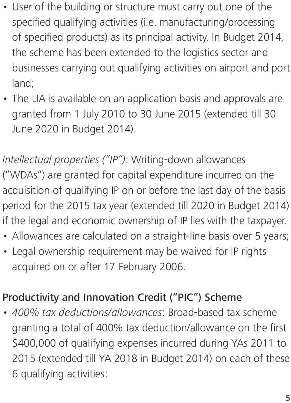 approvals are granted from 1 July 2010 to 30 June 2015 (extended till 30 June 2020 in Budget 2014).