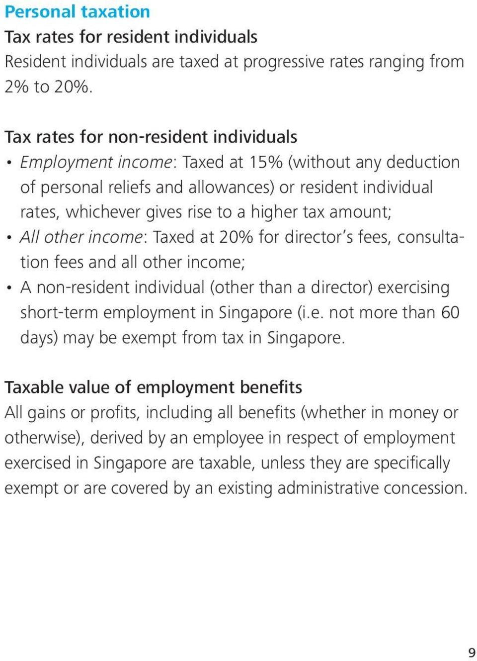 amount; All other income: Taxed at 20% for director s fees, consultation fees and all other income; A non-resident individual (other than a director) exercising short-term employment in Singapore (i.