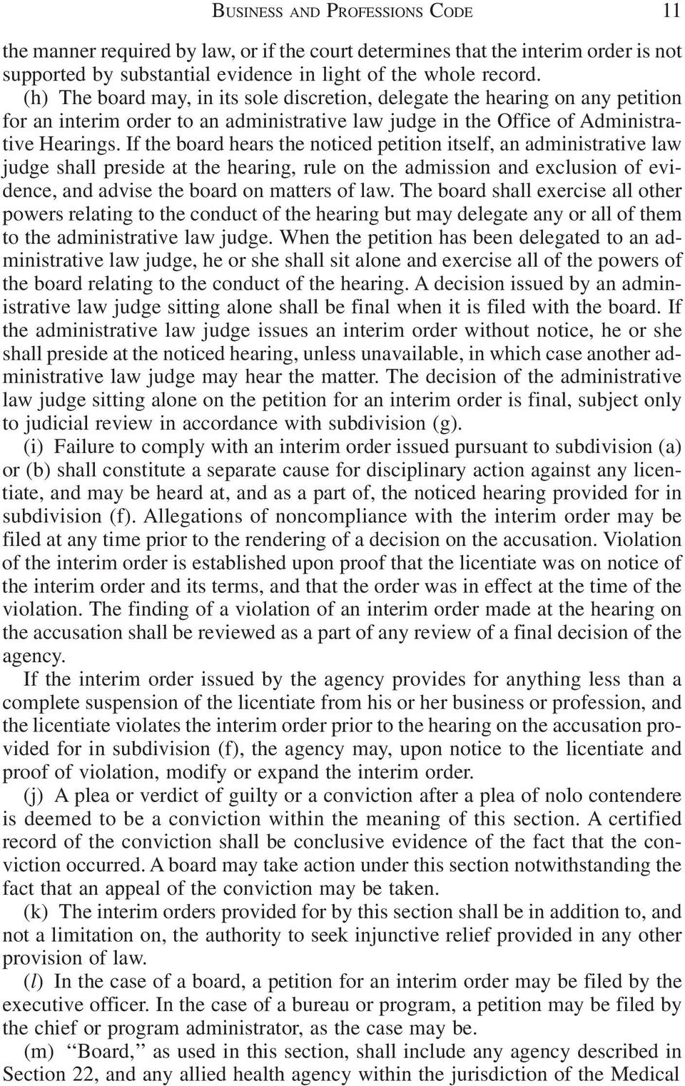 If the board hears the noticed petition itself, an administrative law judge shall preside at the hearing, rule on the admission and exclusion of evidence, and advise the board on matters of law.