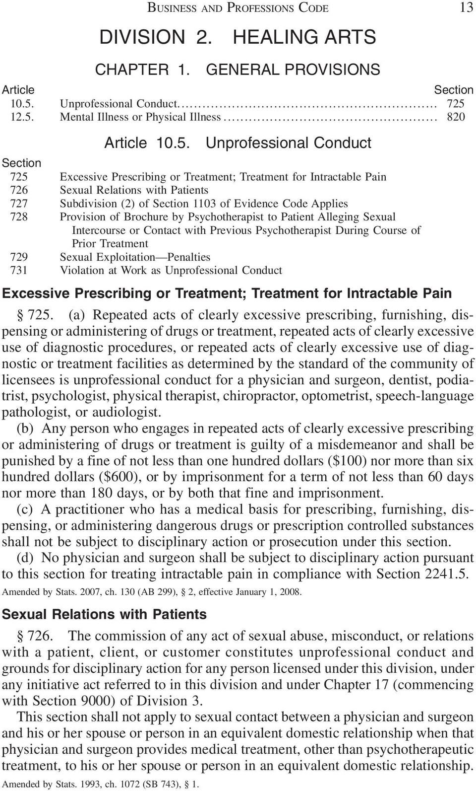 Applies 728 Provision of Brochure by Psychotherapist to Patient Alleging Sexual Intercourse or Contact with Previous Psychotherapist During Course of Prior Treatment 729 Sexual Exploitation Penalties