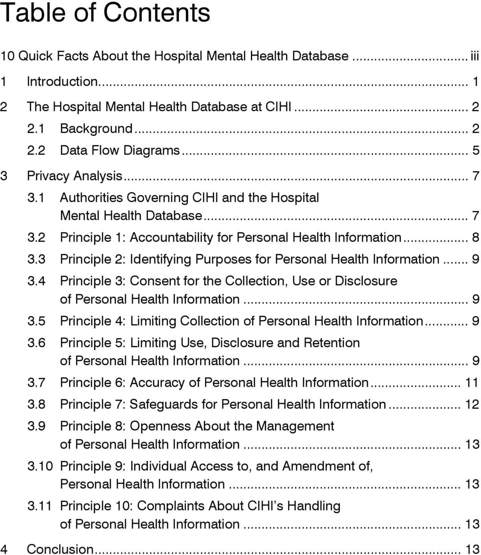 3 Principle 2: Identifying Purposes for Personal Health Information... 9 3.4 Principle 3: Consent for the Collection, Use or Disclosure of Personal Health Information... 9 3.5 Principle 4: Limiting Collection of Personal Health Information.