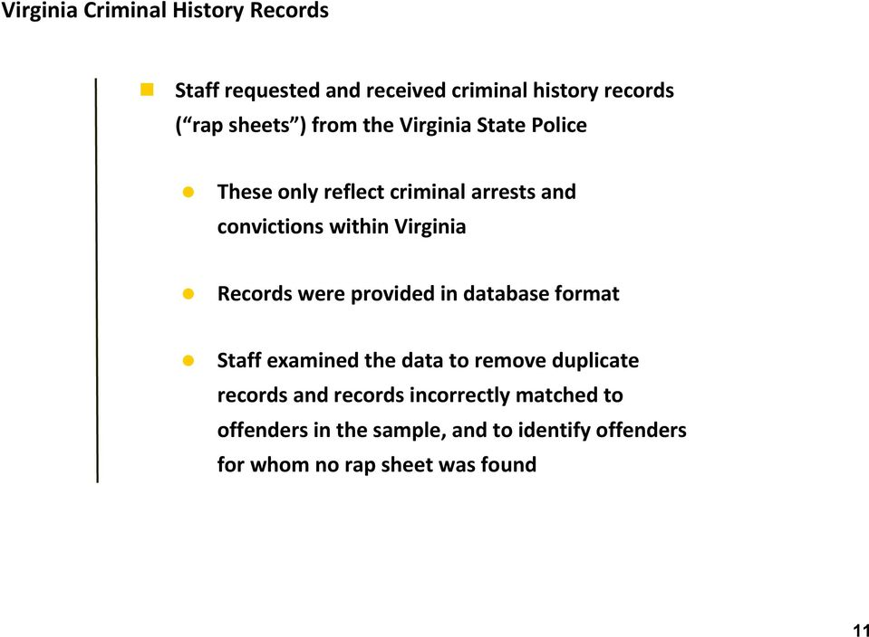 Records were provided in database format Staff examined the data to remove duplicate records and