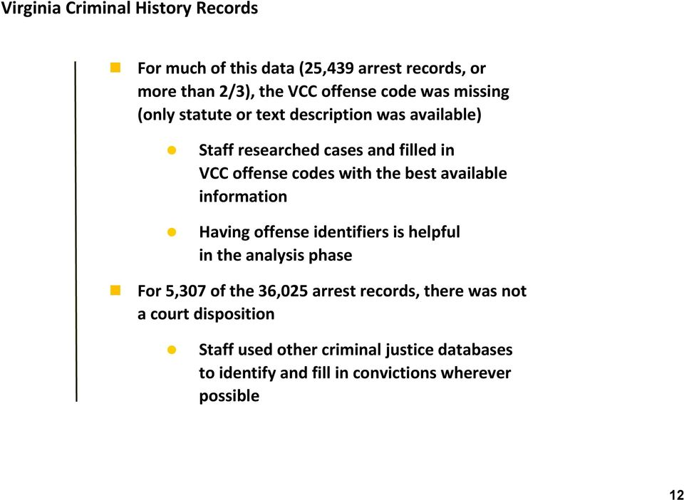 available information Having offense identifiers is helpful in the analysis phase For 5,307 of the 36,025 arrest records,