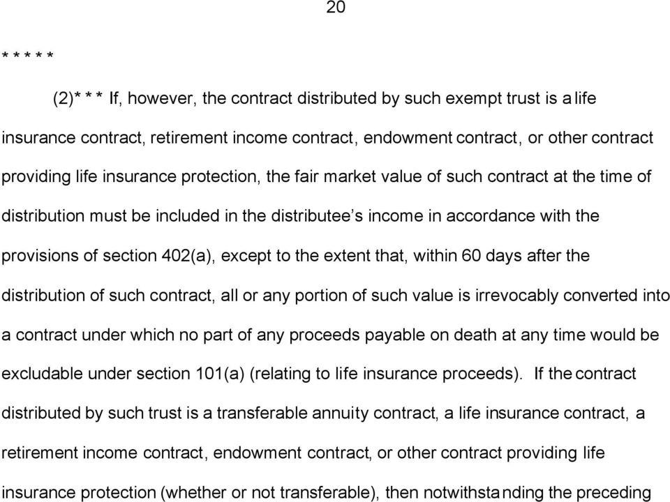 the extent that, within 60 days after the distribution of such contract, all or any portion of such value is irrevocably converted into a contract under which no part of any proceeds payable on death