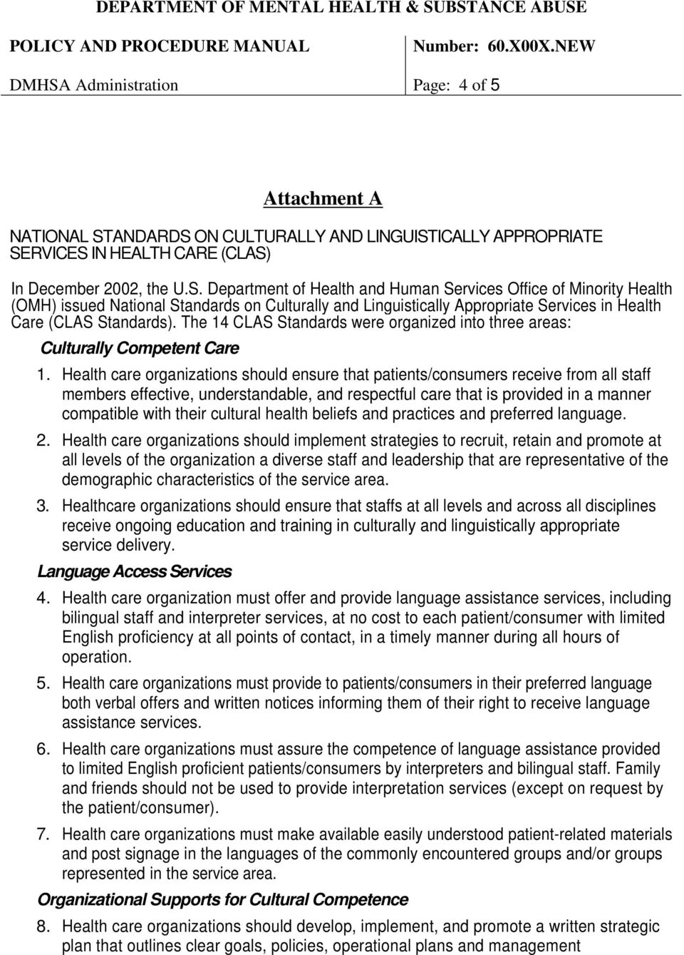 The 14 CLAS Standards were organized into three areas: Culturally Competent Care 1.