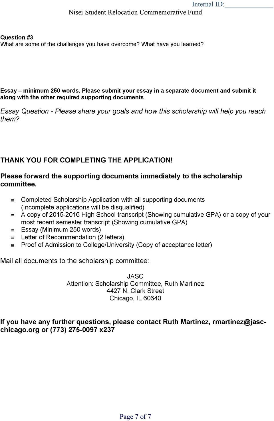 THANK YOU FOR COMPLETING THE APPLICATION! Please frward the supprting dcuments immediately t the schlarship cmmittee.