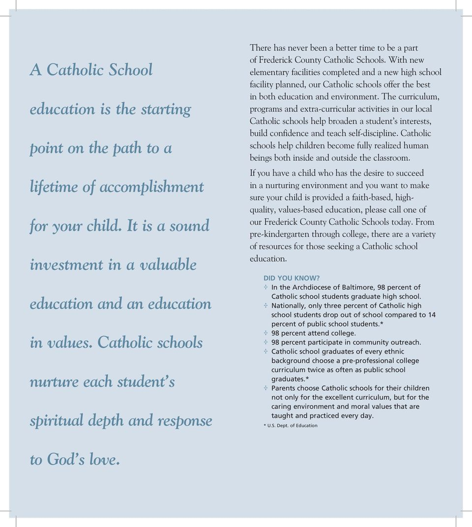 With new elementary facilities completed and a new high school facility planned, our Catholic schools offer the best in both education and environment.