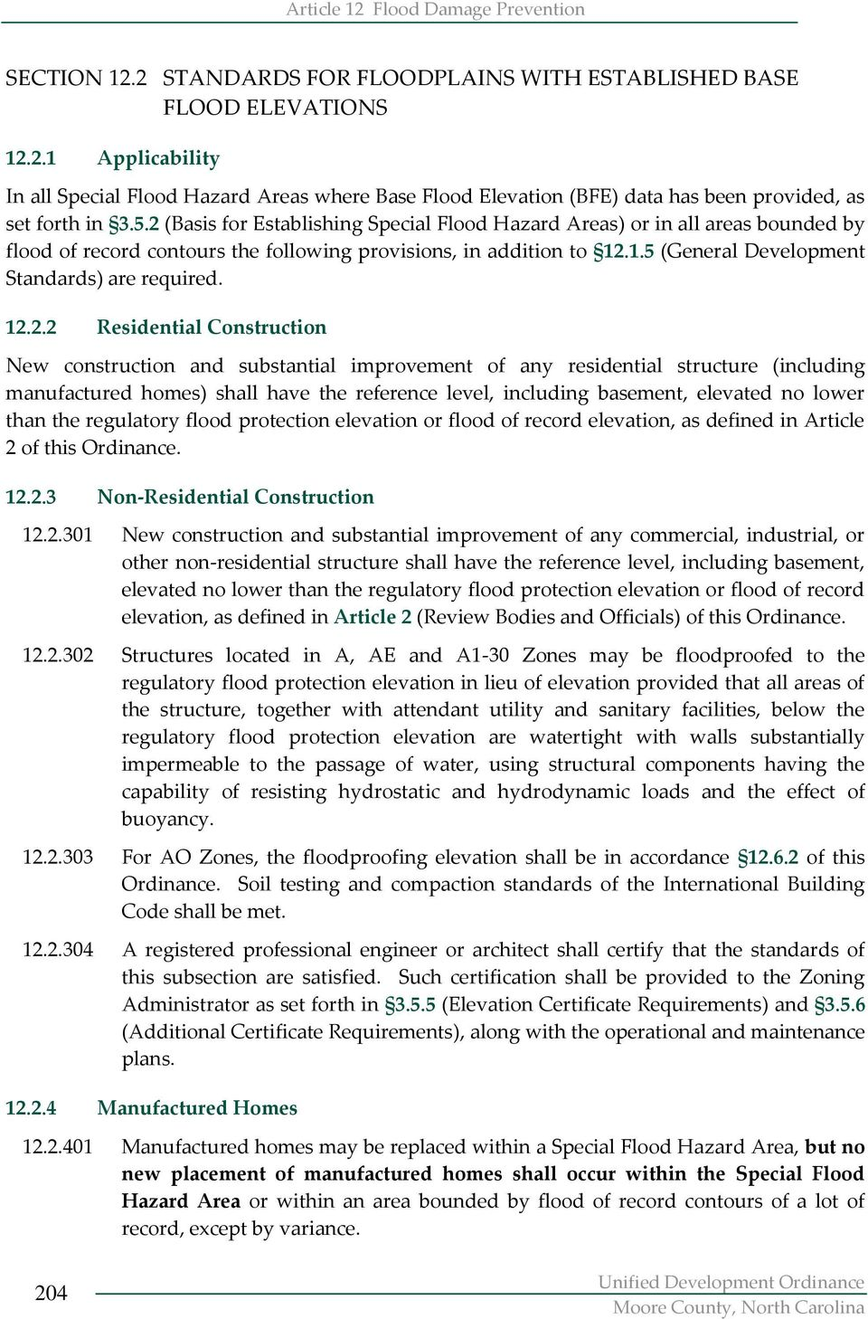 12.2.2 Residential Construction New construction and substantial improvement of any residential structure (including manufactured homes) shall have the reference level, including basement, elevated