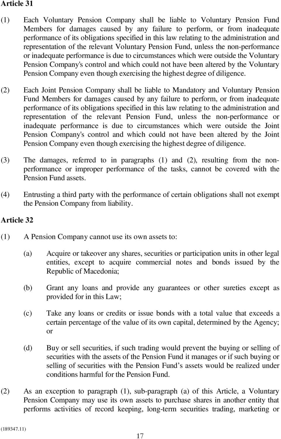 outside the Voluntary Pension Company's control and which could not have been altered by the Voluntary Pension Company even though exercising the highest degree of diligence.