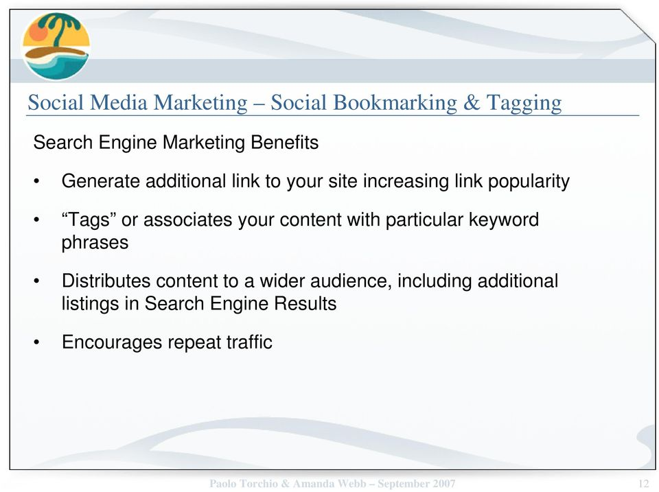 particular keyword phrases Distributes content to a wider audience, including additional