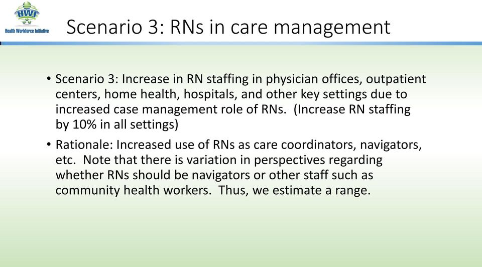 (Increase RN staffing by 10% in all settings) Rationale: Increased use of RNs as care coordinators, navigators, etc.