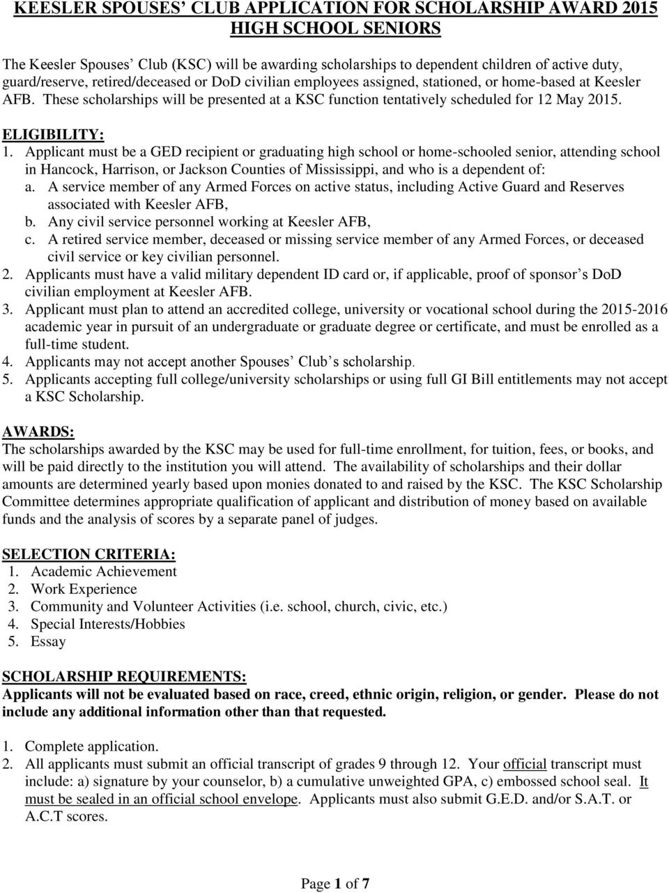 Applicant must be a GED recipient or graduating high school or home-schooled senior, attending school in Hancock, Harrison, or Jackson Counties of Mississippi, and who is a dependent of: a.