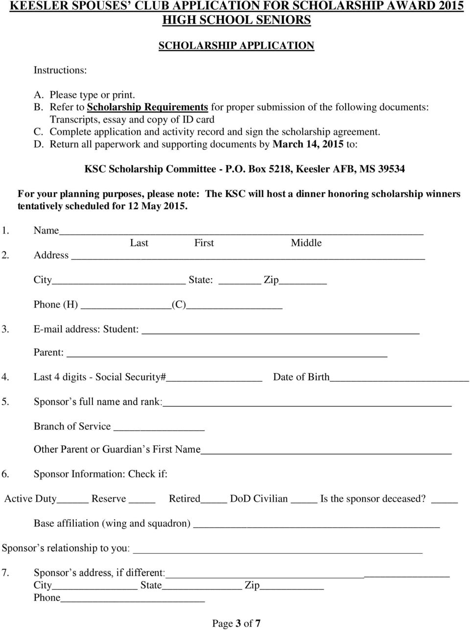 Box 5218, Keesler AFB, MS 39534 For your planning purposes, please note: The KSC will host a dinner honoring scholarship winners tentatively scheduled for 12 May 2015. 1. Name Last First Middle 2.