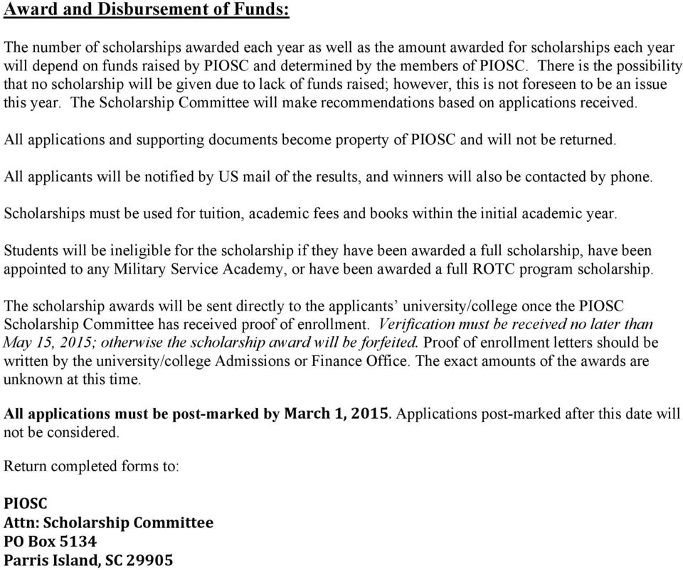 The Scholarship Committee will make recommendations based on applications received. All applications and supporting documents become property of PIOSC and will not be returned.