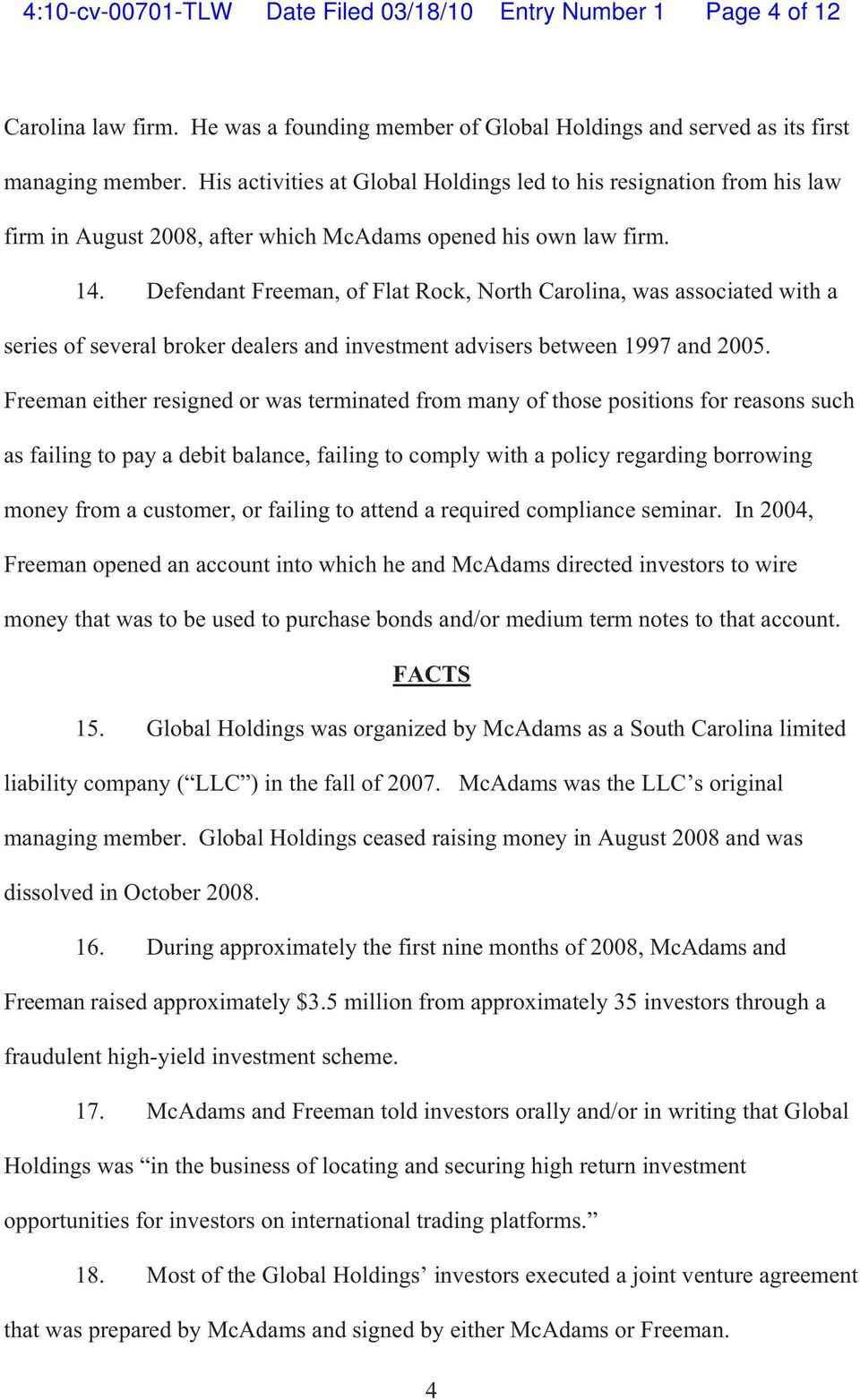Defendant Freeman, of Flat Rock, North Carolina, was associated with a series of several broker dealers and investment advisers between 1997 and 2005.