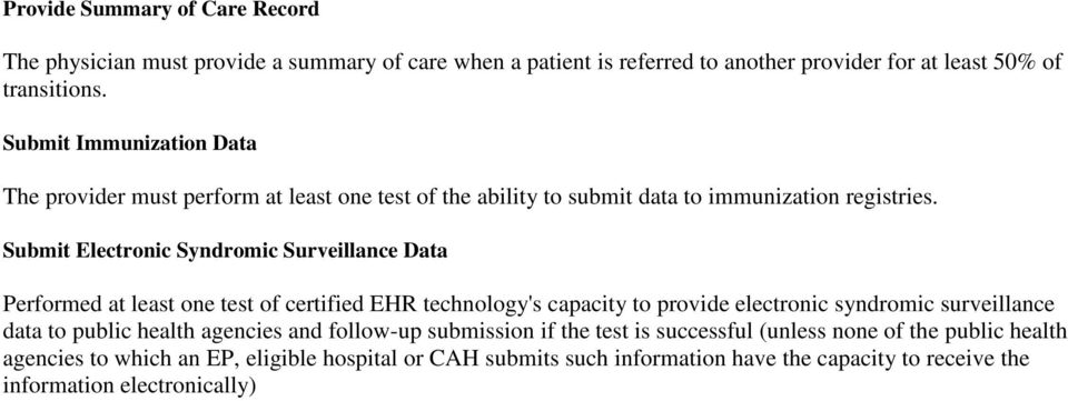 Submit Electronic Syndromic Surveillance Data Performed at least one test of certified EHR technology's capacity to provide electronic syndromic surveillance data to public