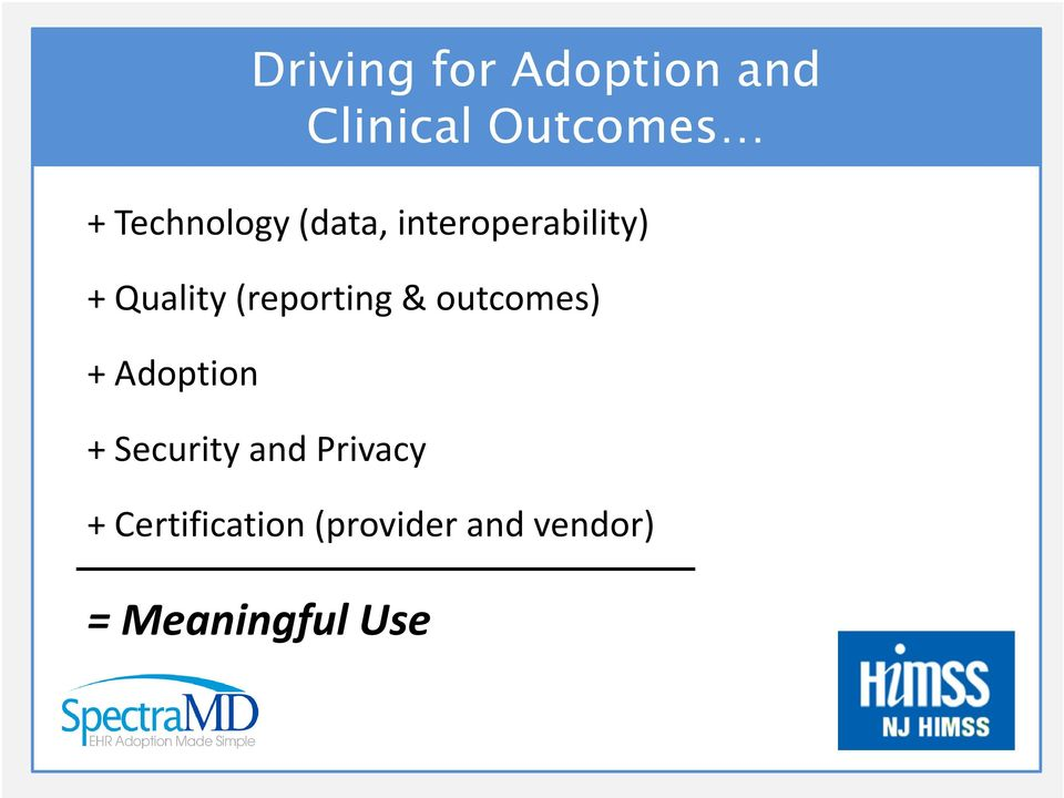 (reporting& outcomes) + Adoption + Security and