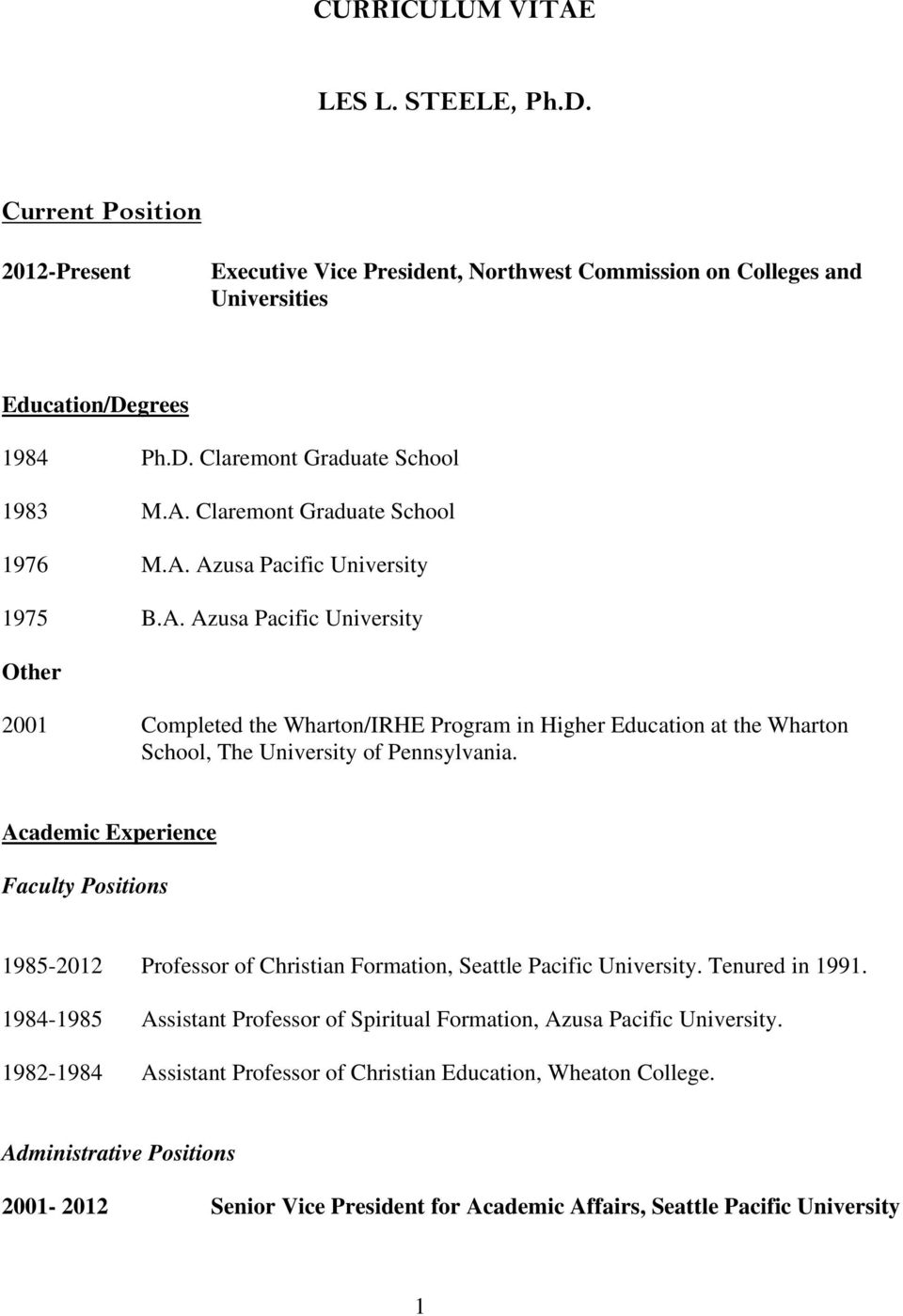 Academic Experience Faculty Positions 1985-2012 Professor of Christian Formation, Seattle Pacific University. Tenured in 1991.