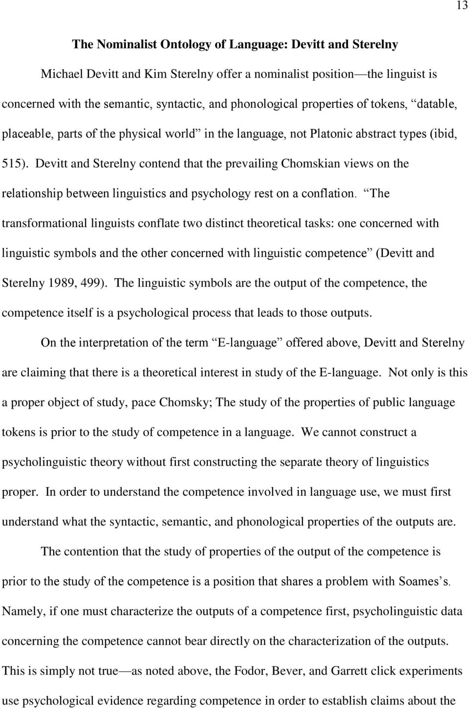 Devitt and Sterelny contend that the prevailing Chomskian views on the relationship between linguistics and psychology rest on a conflation.