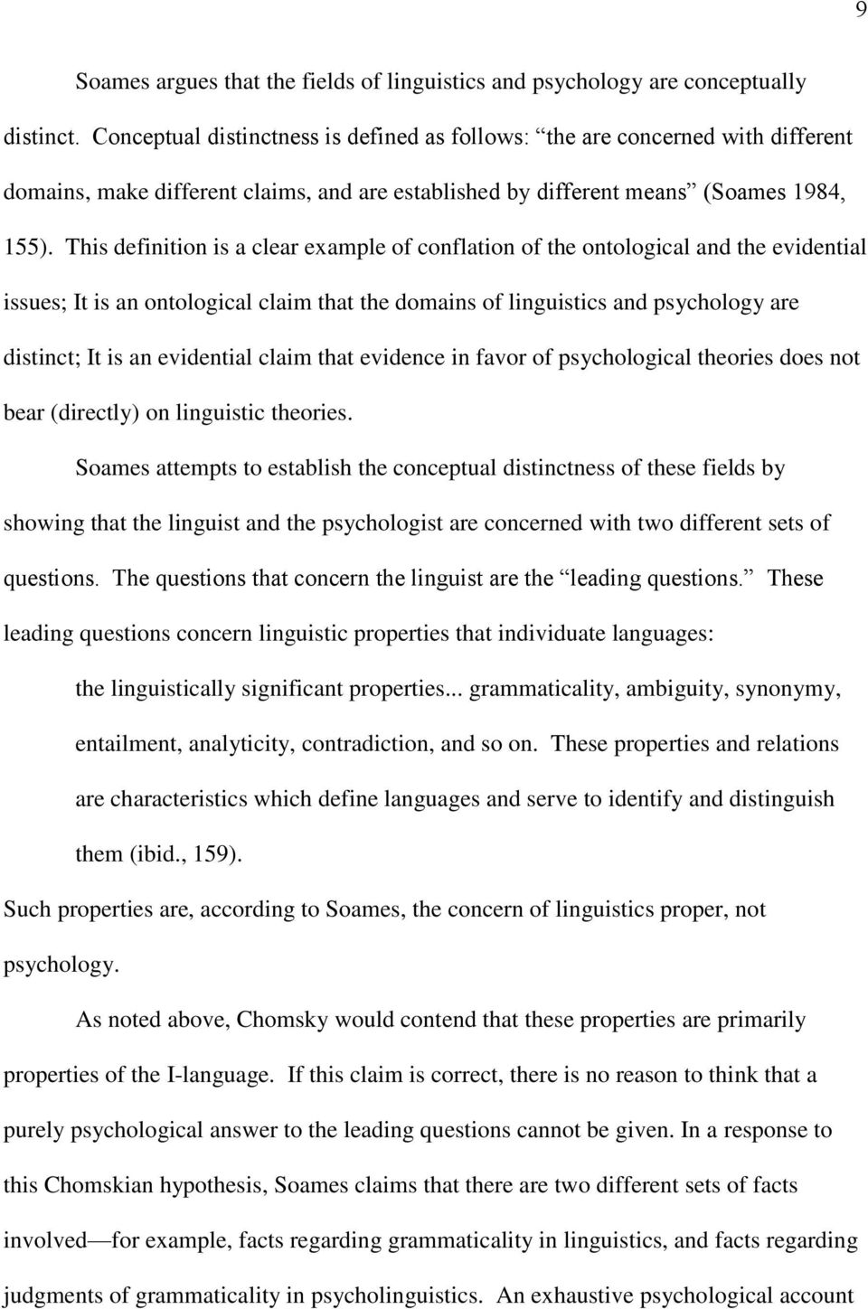 This definition is a clear example of conflation of the ontological and the evidential issues; It is an ontological claim that the domains of linguistics and psychology are distinct; It is an