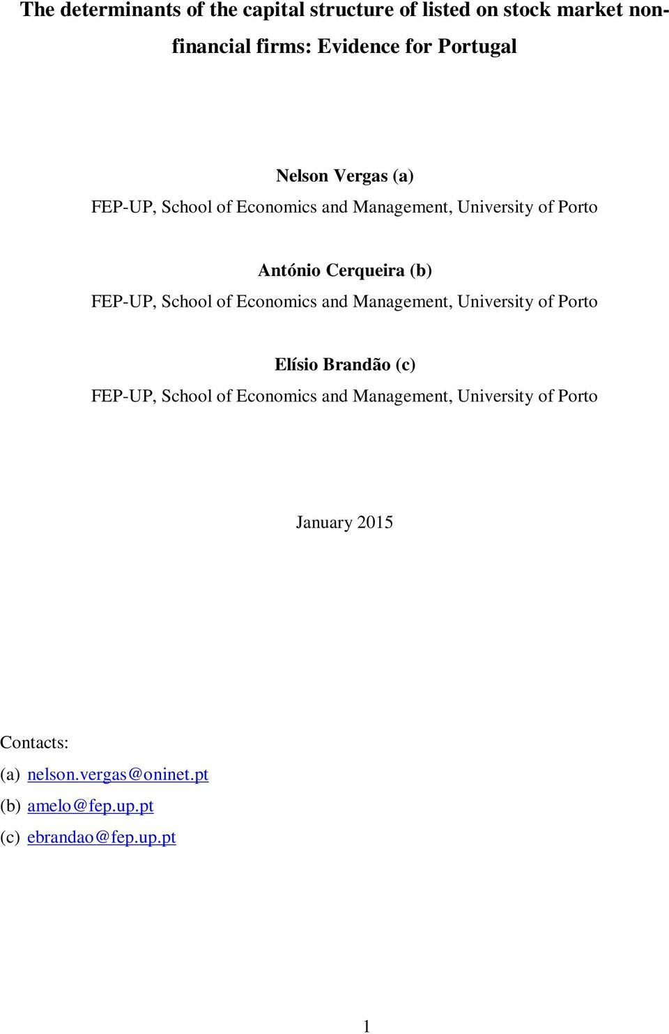 School of Economics and Management, University of Porto Elísio Brandão (c) FEP-UP, School of Economics and