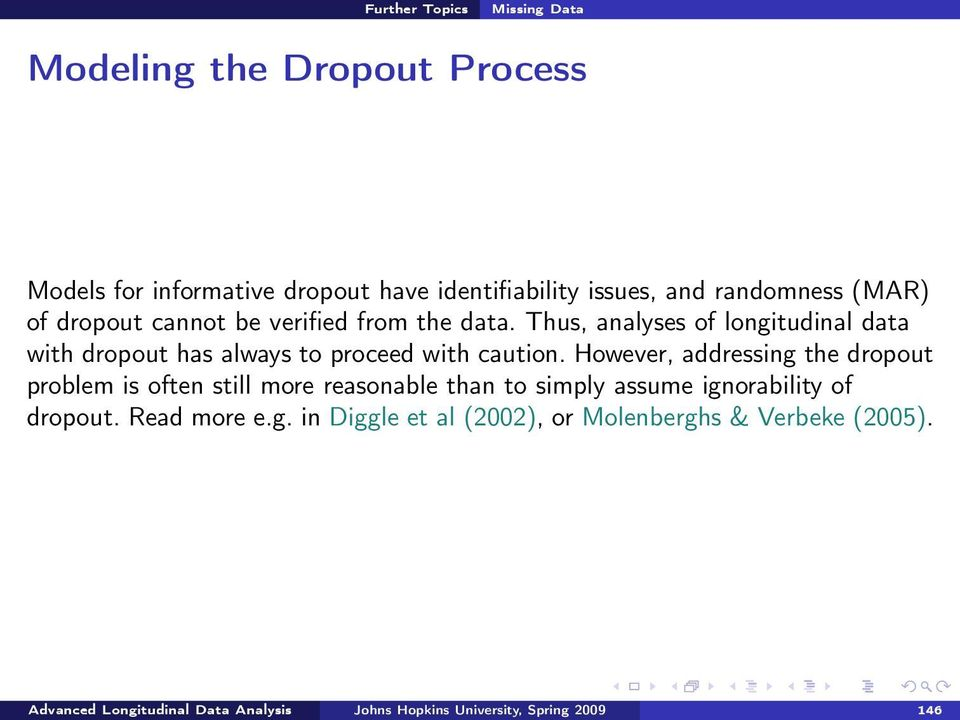 However, addressing the dropout problem is often still more reasonable than to simply assume ignorability of dropout.