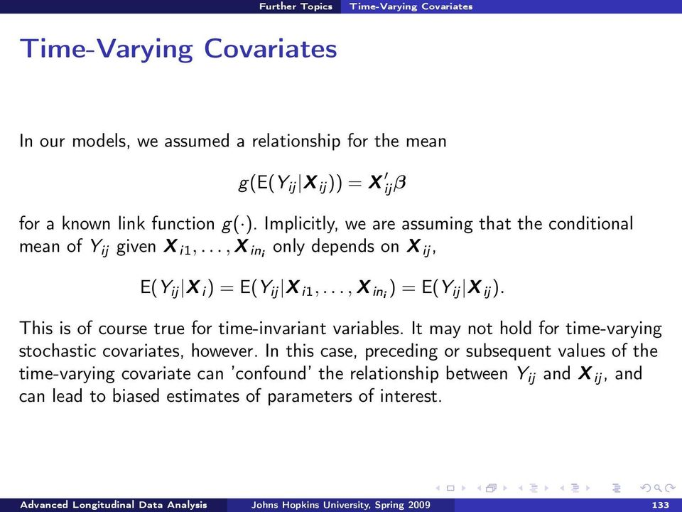 This is of course true for time-invariant variables. It may not hold for time-varying stochastic covariates, however.
