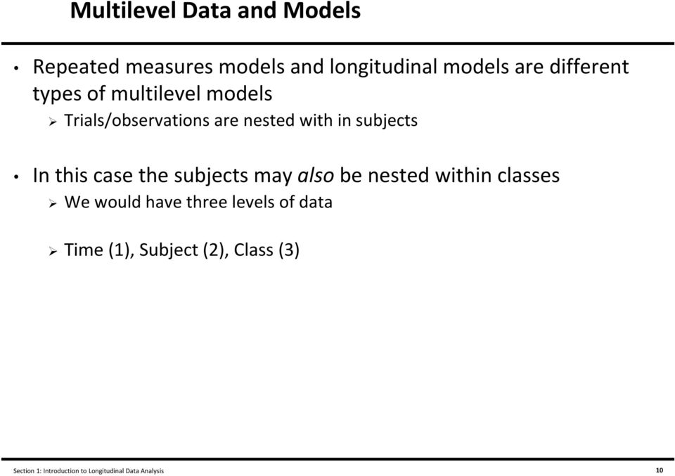 this case the subjects may also be nested within classes We would have three levels of
