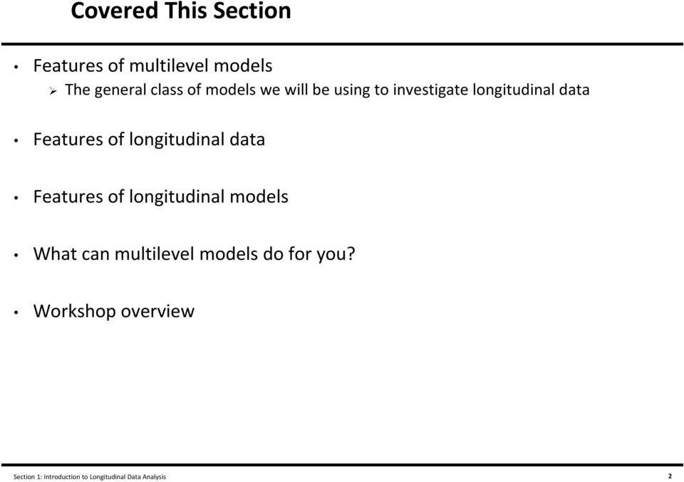 longitudinal data Features of longitudinal models What can multilevel